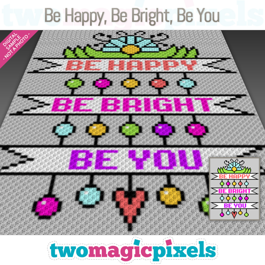 Be Happy, Be Bright, Be You by Two Magic Pixels