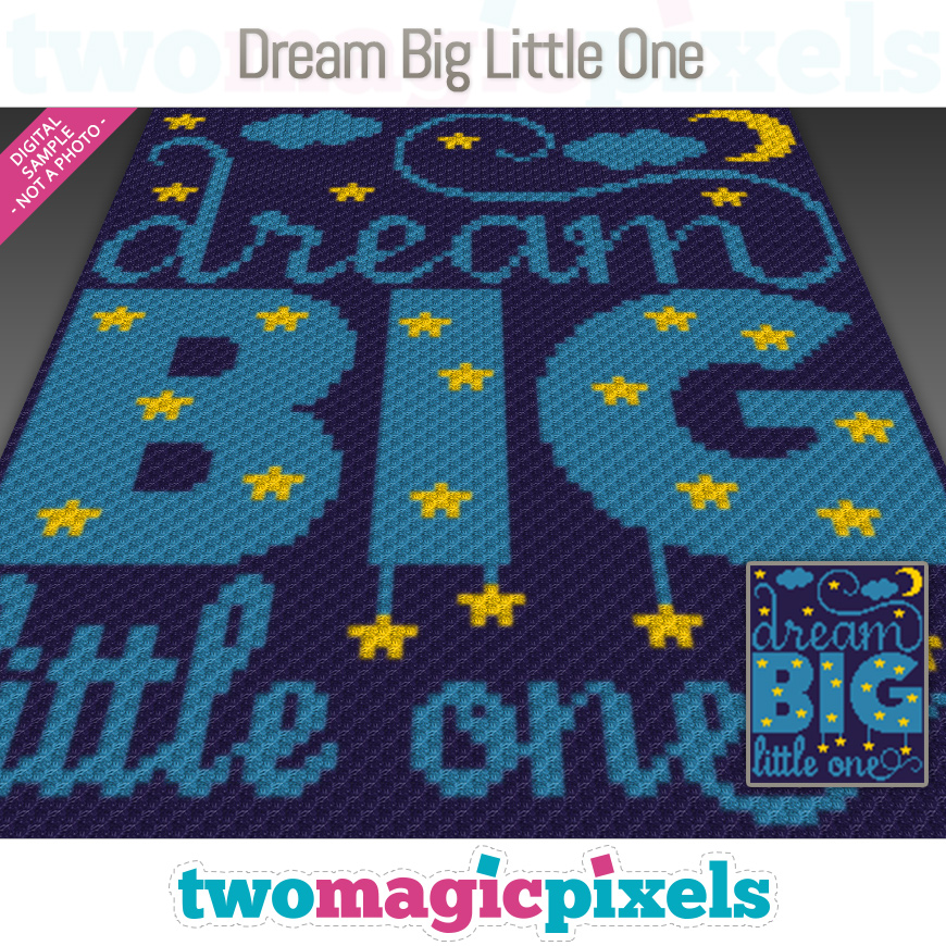 Dream Big Little One by Two Magic Pixels