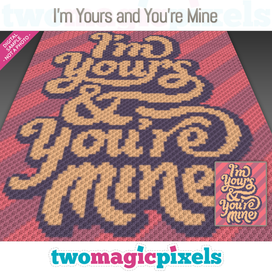 I'm Yours and You're Mine by Two Magic Pixels