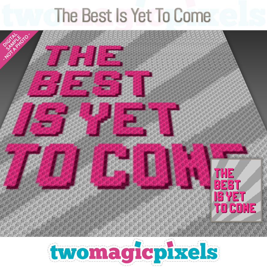 The Best Is Yet To Come by Two Magic Pixels