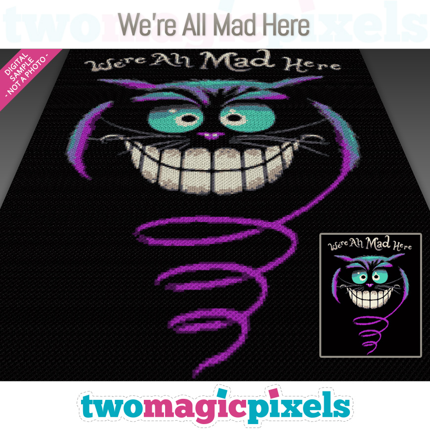 We're All Mad Here by Two Magic Pixels
