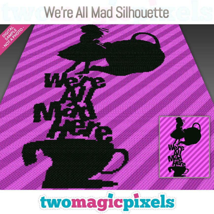 We're All Mad Silhouette by Two Magic Pixels