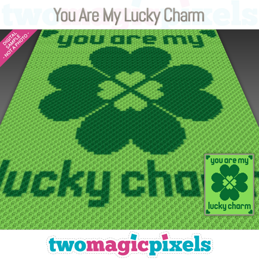 You Are My Lucky Charm by Two Magic Pixels