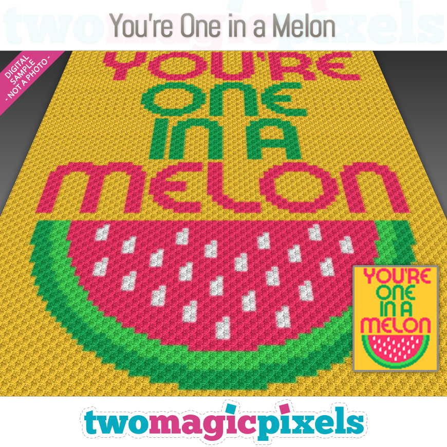 You're One in a Melon by Two Magic Pixels